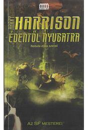 Édentől nyugatra - Harrison, Harry - Régikönyvek