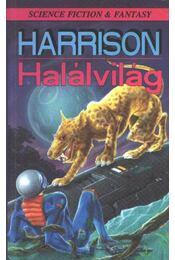 Halálvilág - Harrison, Harry - Régikönyvek