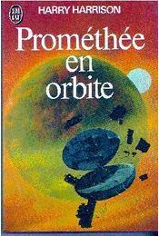 Prométhée en orbite - Harrison, Harry - Régikönyvek