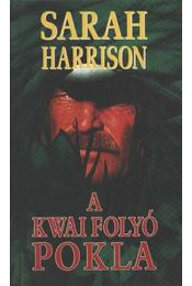 A Kwai folyó pokla - Harrison, Sarah - Régikönyvek