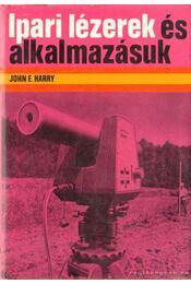 Ipari lézerek és alkalmazásuk - Harry, John E. - Régikönyvek