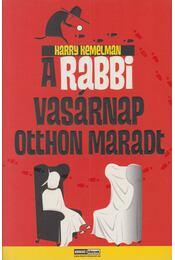 A rabbi vasárnap otthon maradt - Harry Kemelman - Régikönyvek