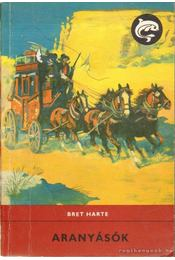 Aranyásók - Harte, Bret - Régikönyvek