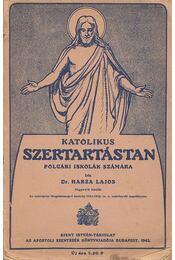 Katolikus szertartástan - Harza Lajos dr. - Régikönyvek