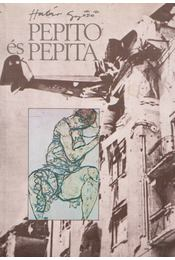 Pepito és Pepita - Határ Győző - Régikönyvek