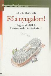 Fő a nyugalom! - Hauck, Paul - Régikönyvek