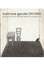 Czimra Gyula (1901-1966) emlékkiállítása - Haulisch Lenke - Régikönyvek