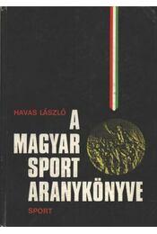 A magyar sport aranykönyve - Havas László - Régikönyvek