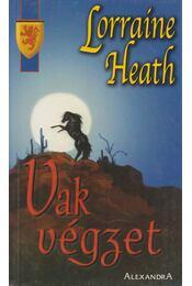 Vak végzet - Heath, Lorraine - Régikönyvek