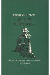 Agnes Bernauer - Hebbel, Friedrich - Régikönyvek