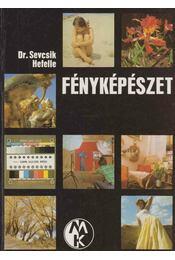 Fényképészet - Hefelle József, Dr. Sevcsik Jenő - Régikönyvek