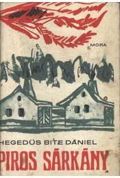 Piros sárkány - Hegedüs Bite Dániel - Régikönyvek