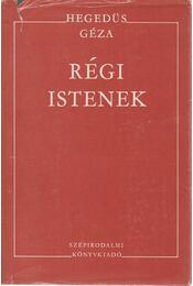 Régi istenek - Hegedüs Géza - Régikönyvek