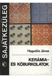 Kerámia- és kőburkolatok - Hegedűs János - Régikönyvek