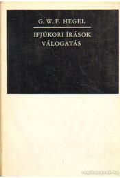 Ifjúkori írások - Hegel, Georg Wilhelm Friedrich - Régikönyvek