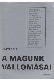 A magunk vallomásai - Hegyi Béla - Régikönyvek