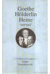 Goethe, Hölderlin, Heine versei - Heine, Heinrich, Hölderlin, Friedrich, Johann Wolfgang Goethe - Régikönyvek
