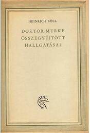 Doktor Murke összegyűjtött hallgatásai - Heinrich Böll - Régikönyvek