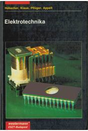Elektrotechnika - Heinrich Hübscher, Jürgen Klaue, Werner Pflüger, Siegfried Appelt - Régikönyvek
