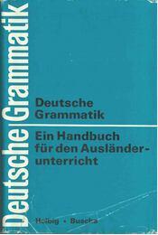 Deutsche Grammatik - Helbig,Gerhard, Buscha,Joachim - Régikönyvek