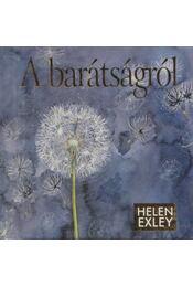 A barátságról - Helen Exley - Régikönyvek