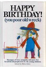 Happy Birthday! (you poor old wreck) - Helen Exley - Régikönyvek