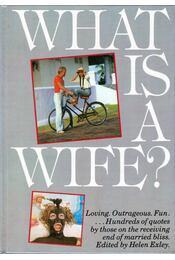 What Is  A Wife? - Helen Exley - Régikönyvek