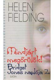 Mindjárt megőrülök! - Helen Fielding - Régikönyvek