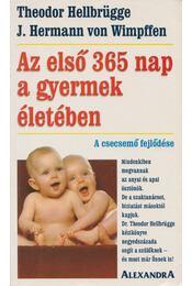 Az első 365 nap a gyermek életében - Hellbrügge, Theodor, Wimpffen, J. Hermann Von - Régikönyvek
