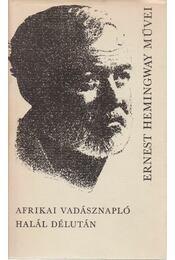 Afrikai vadásznapló / Halál délután - Hemingway, Ernest - Régikönyvek