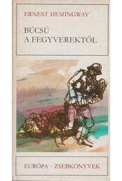 Búcsú a fegyverektől - Hemingway, Ernest - Régikönyvek