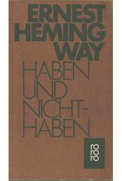 Haben und Nichthaben - Hemingway, Ernest - Régikönyvek