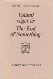 Valami véget ér - Hemingway, Ernest - Régikönyvek