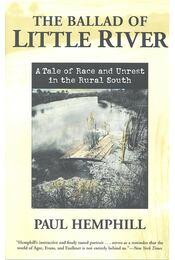 The Ballad of Little River – A Tale of Race and Unrest in the Rural South - HEMPHILL, PAUL - Régikönyvek