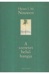 A szeretet belső hangja - Henri J. M. Nouwen - Régikönyvek