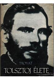 Tolsztoj élete - Henri Troyat - Régikönyvek