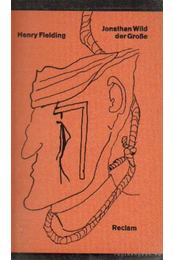 Jonathan Wild der Grosse - Henry Fielding - Régikönyvek