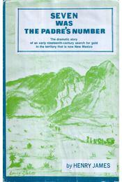Seven Was the Padre's Number - Henry James - Régikönyvek