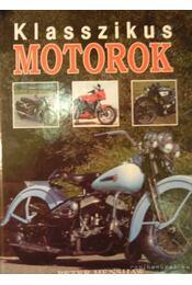 Klasszikus motorok - Henshaw, Peter - Régikönyvek
