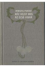 Kéz kezet mos - Az első vihar - Herczeg Ferenc - Régikönyvek