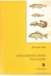 A halgazdaság rövid foglalatja - Herman Ottó - Régikönyvek