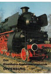 Das Eisenbahn-Ausbesserungswerk Offenburg - Herrmann, Erwin - Régikönyvek