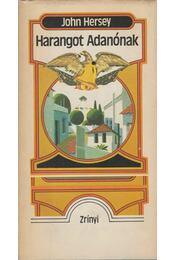Harangot Adanónak - Hersey, John - Régikönyvek
