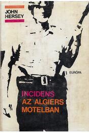 Incidens az Algiers motelban - Hersey, John - Régikönyvek