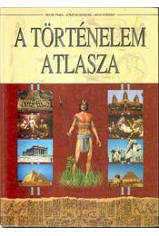 A történelem atlasza - Hevér Tímea, Kőmíves Benedek - Régikönyvek