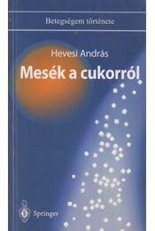 Mesék a cukorról - Hevesi András - Régikönyvek