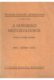 A Nürnbergi mesterdalnokok - Hevesy Iván - Régikönyvek