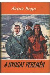 A nyugat peremén - Heye, Artur - Régikönyvek