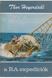 A Ra expedíciók - Heyerdahl, Thor - Régikönyvek