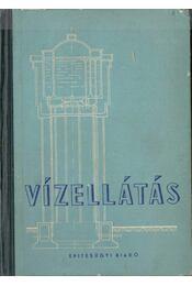 Vízellátás - Hidvéghy László, Holló István, Lukács Andor, Molnár Dénes, Varga Jenő, Vedres Lipót - Régikönyvek